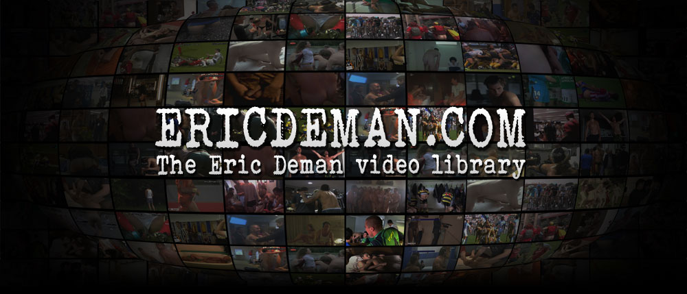 EricDeman.com the worlds foremost library of naked men on video: military men, sports locker room, film stars, celebrities, public toilet spycam, reality tv stars, straight lads home videos, sportsmen uncovered